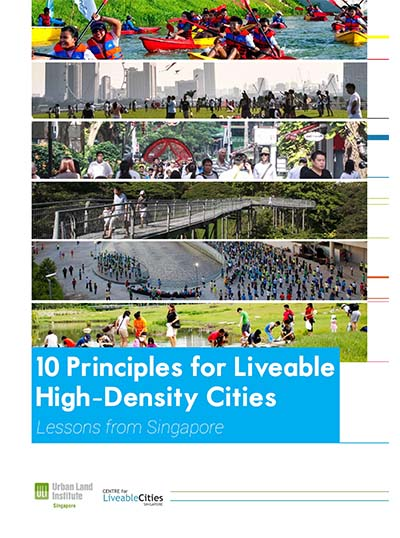 10 Principles for Liveable High Density Cities Lessons from Singapore Cover